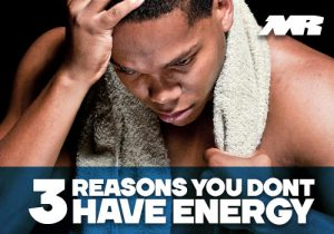 3 Reasons You Dont Have Energy