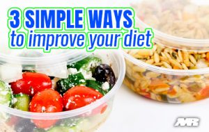 3 Simple Ways To Improve Your Diet