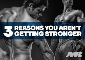 3 reasons You Arent Getting Stronger