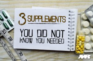 3 supplements You Didnt Know You Needed
