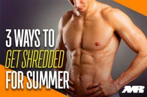 3 ways To Get Shredded For Summer