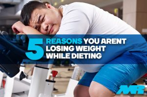 5 reasons You Arent Losing Weight While Dieting