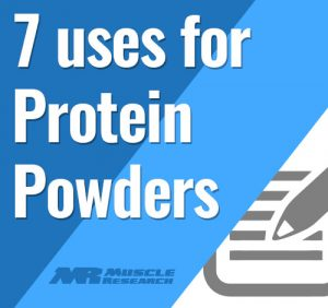 7 Uses For Protein Powder