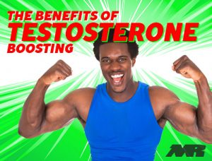 The Benefits of Boosting Testosterone