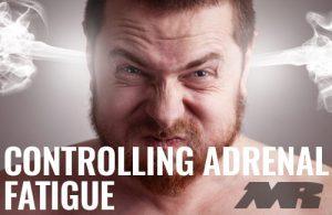 controlling Adrenal Fatigue