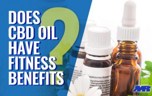 does CBD oil Have Fitness Benefits?