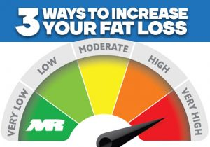 3 Ways To Increase Your Fat Loss