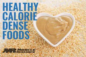 healthy Calorie Dense Foods