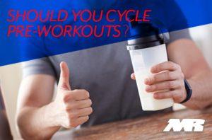 should You Cycle Preworkout