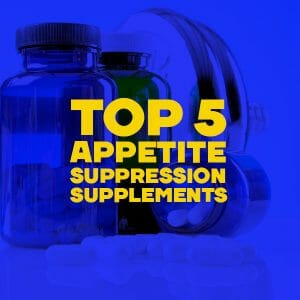 Top 5 Appetite Suppression Supplements