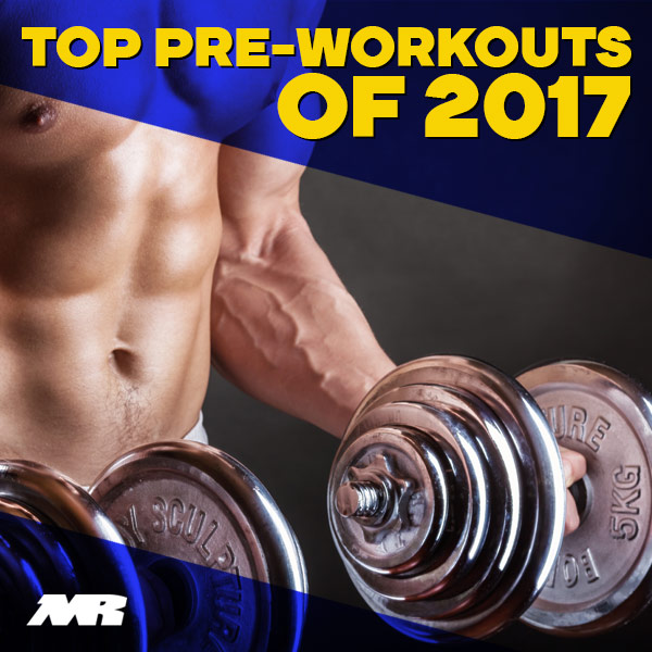 Top Preworkout Supplements Of 2017
