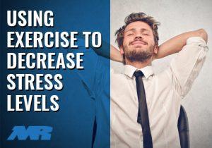 Using Exercise To Decrease Stress Levels