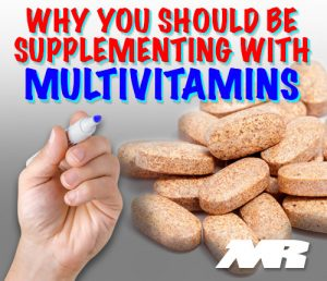 Why You Should Be Supplementing With Multivitamins